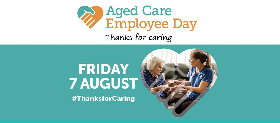 Aged Care Employee Day Friday 7 August thanks for caring.